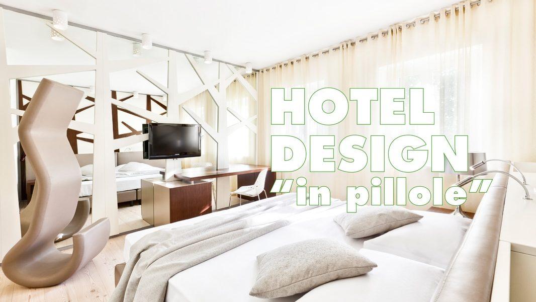 """Hotel Design """"in pillole"""""""