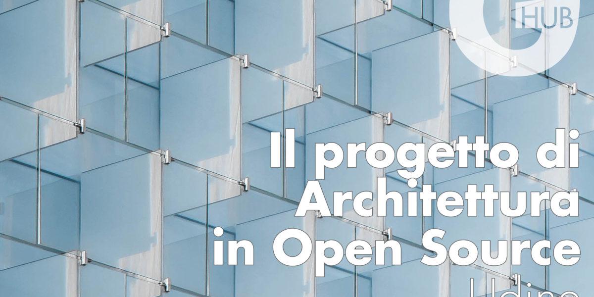Il progetto di Architettura in Open Source (Udine)
